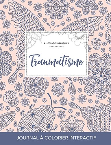 journal-de-coloration-adulte-traumatisme-illustrations-florales-coccinelle-french-edition