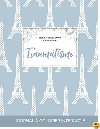 Journal de coloration adulte: Traumatisme (Illustrations de safari, Tour Eiffel) (French Edition)