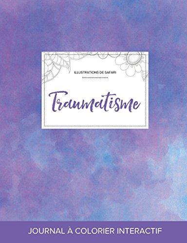 journal-de-coloration-adulte-traumatisme-illustrations-de-safari-brume-violette-french-edition