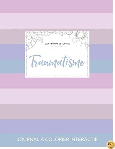 Journal de coloration adulte: Traumatisme (Illustrations de tortues, Rayures pastel) (French Edition)