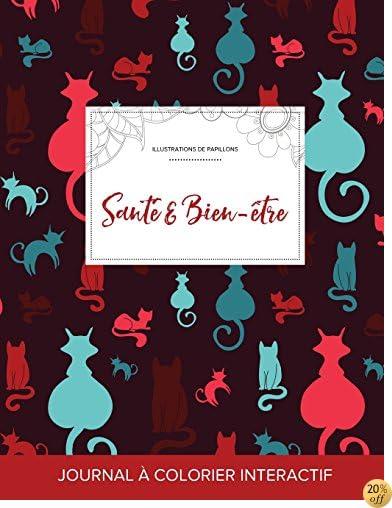 Journal de coloration adulte: Santé & Bien-être (Illustrations de papillons, Chats) (French Edition)