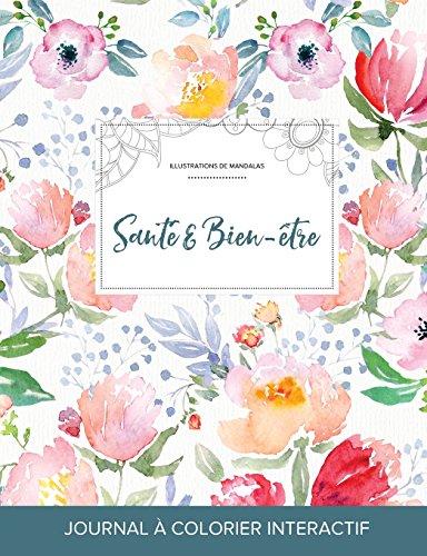 journal-de-coloration-adulte-sant-bien-tre-illustrations-de-mandalas-la-fleur-french-edition