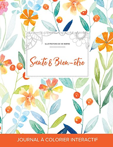journal-de-coloration-adulte-sant-bien-tre-illustrations-de-vie-marine-floral-printanier-french-edition