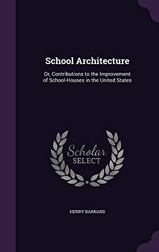 school-architecture-or-contributions-to-the-improvement-of-school-houses-in-the-united-states