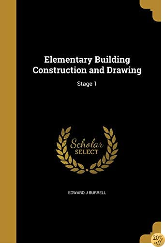 Elementary Building Construction and Drawing