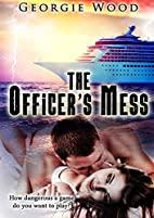 The Officer's Mess by Georgie WOOD