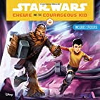 Star Wars Chewie and the Courageous Kid by…