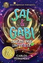 Sal and Gabi Break the Universe (A Sal and…