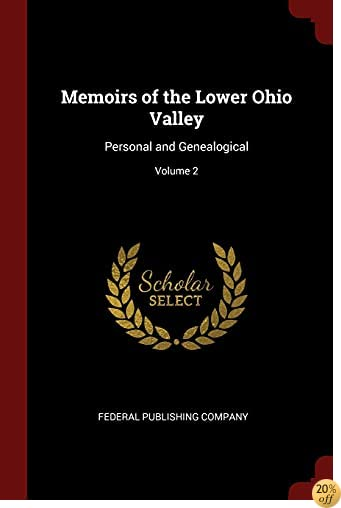Memoirs of the Lower Ohio Valley: Personal and Genealogical; Volume 2