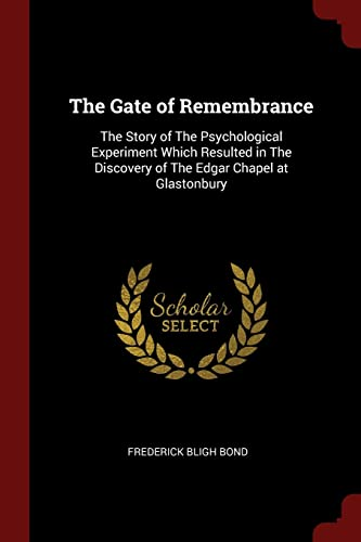 the-gate-of-remembrance-the-story-of-the-psychological-experiment-which-resulted-in-the-discovery-of-the-edgar-chapel-at-glastonbury