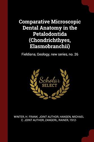 comparative-microscopic-dental-anatomy-in-the-petalodontida-chondrichthyes-elasmobranchii-fieldiana-geology-new-series-no-26