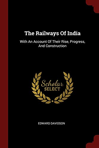 the-railways-of-india-with-an-account-of-their-rise-progress-and-construction