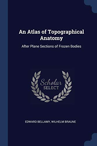 an-atlas-of-topographical-anatomy-after-plane-sections-of-frozen-bodies