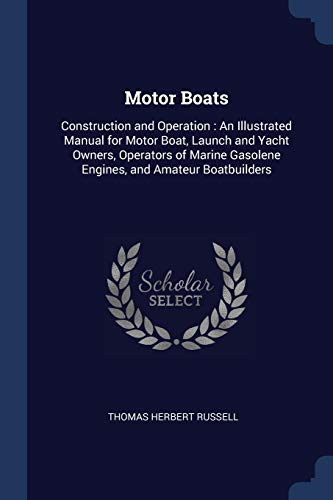 motor-boats-construction-and-operation-an-illustrated-manual-for-motor-boat-launch-and-yacht-owners-operators-of-marine-gasolene-engines-and-amateur-boatbuilders