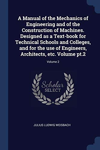 a-manual-of-the-mechanics-of-engineering-and-of-the-construction-of-machines-designed-as-a-text-book-for-technical-schools-and-colleges-and-for-the-architects-etc-volume-pt2-volume-2