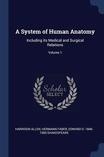 a-system-of-human-anatomy-including-its-medical-and-surgical-relations-volume-1