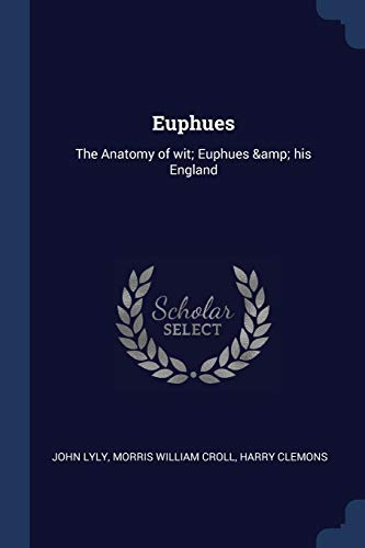 euphues-the-anatomy-of-wit-euphues-his-england