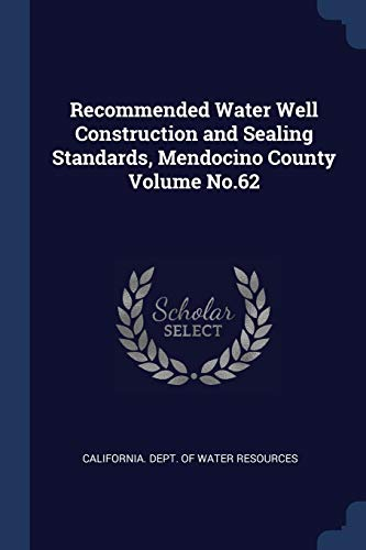 recommended-water-well-construction-and-sealing-standards-mendocino-county-volume-no62