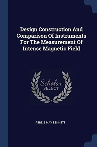 design-construction-and-comparison-of-instruments-for-the-measurement-of-intense-magnetic-field
