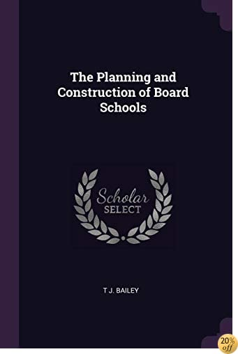 The Planning and Construction of Board Schools