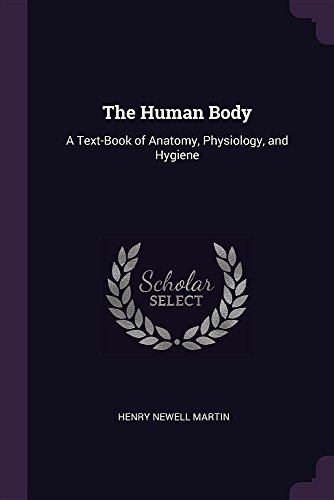 the-human-body-a-text-book-of-anatomy-physiology-and-hygiene