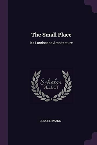 the-small-place-its-landscape-architecture