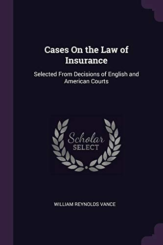 cases-on-the-law-of-insurance-selected-from-decisions-of-english-and-american-courts
