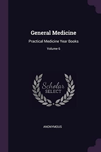 general-medicine-practical-medicine-year-books-volume-6