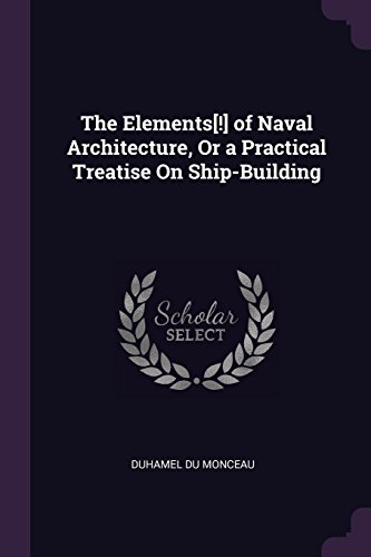 the-elements-of-naval-architecture-or-a-practical-treatise-on-ship-building