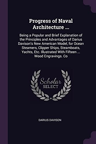 progress-of-naval-architecture-being-a-popular-and-brief-explanation-of-the-principles-and-advantages-of-darius-davisons-new-american-model-for-with-fifteen-wood-engravings-co