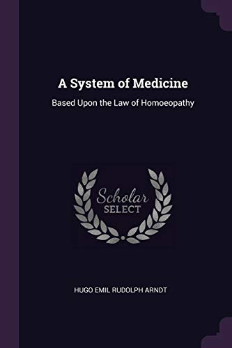a-system-of-medicine-based-upon-the-law-of-homoeopathy