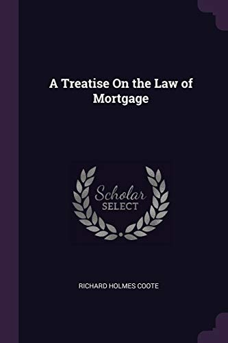a-treatise-on-the-law-of-mortgage