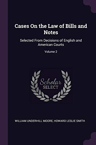 cases-on-the-law-of-bills-and-notes-selected-from-decisions-of-english-and-american-courts-volume-2