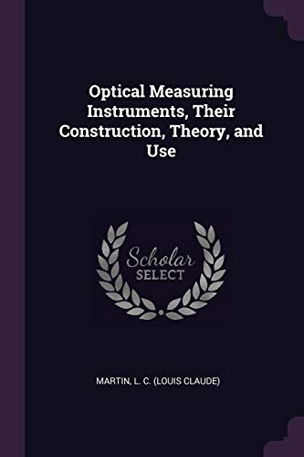 optical-measuring-instruments-their-construction-theory-and-use