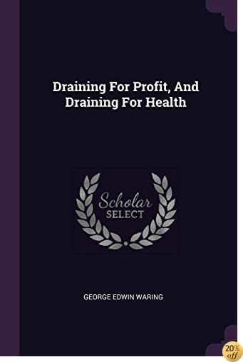 TDraining For Profit, And Draining For Health