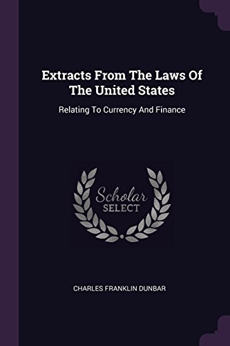 extracts-from-the-laws-of-the-united-states-relating-to-currency-and-finance