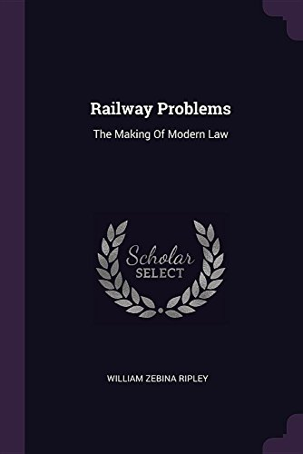 railway-problems-the-making-of-modern-law