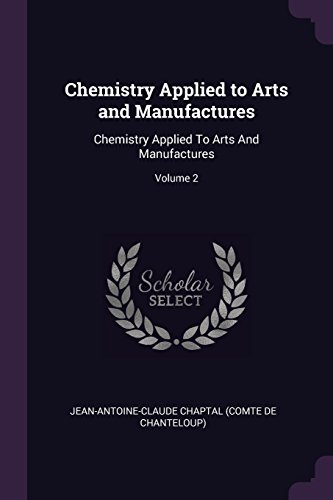 chemistry-applied-to-arts-and-manufactures-chemistry-applied-to-arts-and-manufactures-volume-2