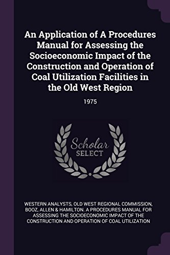 an-application-of-a-procedures-manual-for-assessing-the-socioeconomic-impact-of-the-construction-and-operation-of-coal-utilization-facilities-in-the-old-west-region-1975