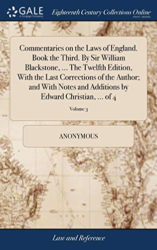 commentaries-on-the-laws-of-england-book-the-third-by-sir-william-blackstone-the-twelfth-edition-with-the-last-corrections-of-the-author-and-by-edward-christian-of-4-volume-3