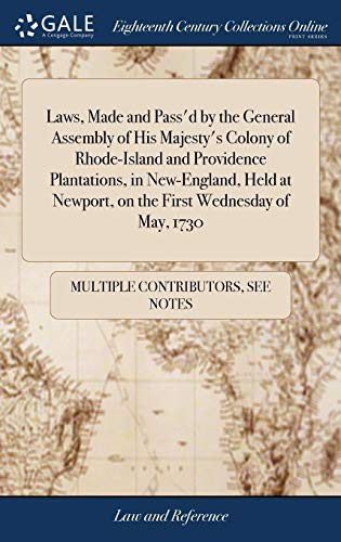 laws-made-and-passd-by-the-general-assembly-of-his-majestys-colony-of-rhode-island-and-providence-plantations-in-new-england-held-at-newport-on-the-first-wednesday-of-may-1730