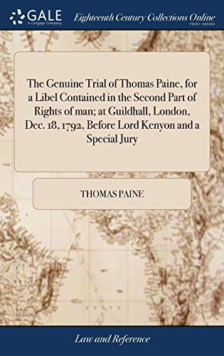 the-genuine-trial-of-thomas-paine-for-a-libel-contained-in-the-second-part-of-rights-of-man-at-guildhall-london-dec-18-1792-before-lord-kenyon-by-e-hodgson-the-second-edition-corrected