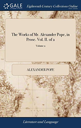 the-works-of-mr-alexander-pope-in-prose-vol-ii-of-2-volume-2