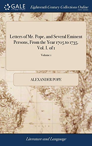 letters-of-mr-pope-and-several-eminent-persons-from-the-year-1705-to-1735-vol-i-of-1-volume-1
