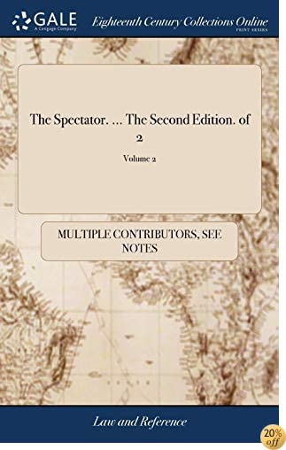 The Spectator. the Second Edition. of 2; Volume 2