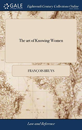 the-art-of-knowing-women-or-the-female-sex-dissected-in-a-faithful-representation-of-their-virtues-and-vices-by-the-chevalier-plante-amour-and-by-now-faithfully-made-english-with-improvements