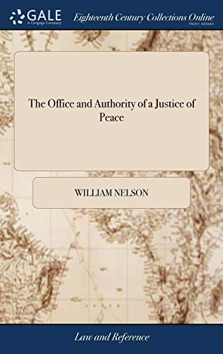 the-office-and-authority-of-a-justice-of-peace-collected-out-of-all-the-books-whether-of-common-or-statute-law-hitherto-written-on-that-subject-titles-the-ninth-edition-corrected