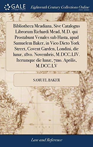 bibliotheca-meadiana-sive-catalogus-librorum-richardi-mead-md-qui-prostabunt-venales-sub-hasta-apud-samuelem-baker-in-vico-dicto-york-street-iterumque-die-lun-7mo-aprilis-mdcclv