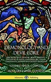 Demonology and Devil-Lore: Descriptions of…