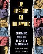 Los hispanos en Hollywood: celebrando cien…